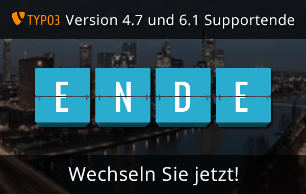 TYPO3 4.7 und 6.1 Supportende