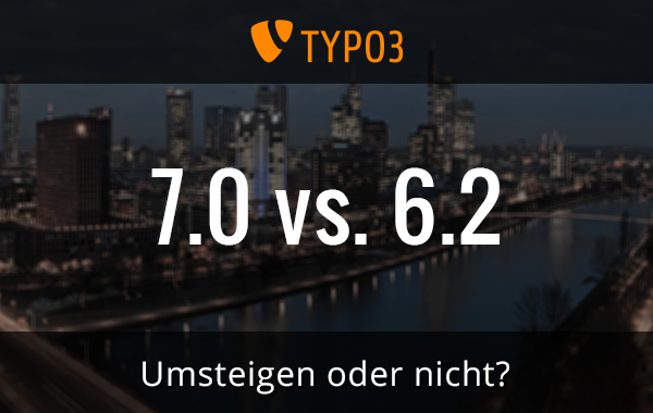 TYPO3 7.0 vs. 6.2 im Pagemachine Blog