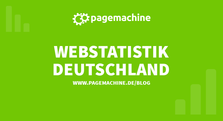 Webstatistik Deutschland im Pagemachine Blog