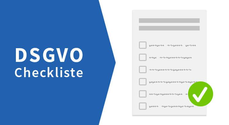 Datenschutz-Grundverordnung / DSGVO+Checkliste